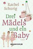 Drei Mädels und ein Baby
