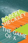The Game of X: A Novel of Upmanship Espionage