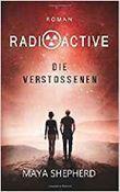 Radioactive - Die Verstoßenen