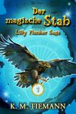 Der magische Stab – Lilly Flunker Saga 1