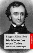 Die Maske des roten Todes: und andere Erzählungen