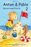 Anton und Pablo - Die allerbesten Freunde 2: Vorlesegeschichten