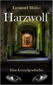 Harzwolf: Eine Gruselgeschichte