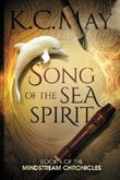 Song of the Sea Spirit (The Mindstream Chronicles) (Volume 1)