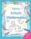 Rätseln, Kritzeln, Weitermalen: Kinder- Malbuch: Rätsel und Lieblingsbilder zum Weitermalen und Ausmalen ab 3 Jahren