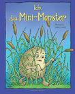 Ich, das Mini-Monster - Eine lustige Monstergeschichte zum Vorlesen oder Selberlesen mit vielen farbigen Illustrationen.: für Kinder ab 4 Jahren