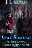 Cold Shadows: (Ellie Jordan, Ghost Trapper Book 2)