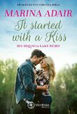 It started with a kiss (Die Sequoia Lake Reihe) (German Edition)