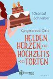 Gingerbread Girls - Helden, Herzen, Hochzeitstorten