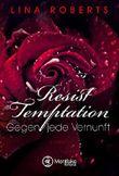 Resist Temptation - Gegen jede Vernunft