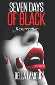 Seven Days of Black - Rescurrection