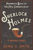 The Mammoth Book of the New Chronicles of Sherlock Holmes: 12 Original Stories