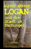 Logan und die Stadt im Dschungel