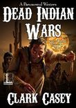 Dead Indian Wars (A Paranormal Western)