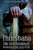 Thursbana - Die Drachenlanze (Die Saga von den drei Königreichen, Band 2)