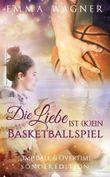 Die Liebe ist (k)ein Basketballspiel