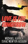 Love Is For Tomorrow: Thriller