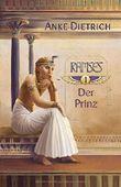 Ramses - Der Prinz -: Erster Teil des Romans aus den alten Ägypten über Ramses II.