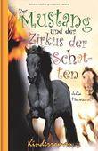 Der Mustang und der Zirkus der Schatten: Pferdeabenteuer für Kinder (Die kleinen Mustangs, Band 4)