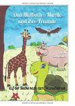 Das Malbuch - Mirelle und ihre Freunde: auf der Suche nach dem Wunschkraut