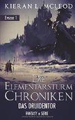 Die Elementarsturm-Chroniken - Das Druidentor