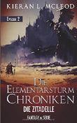 Die Elementarsturm-Chroniken - Die Zitadelle