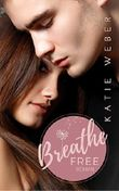 Breathe Free: Since you've been Mine (Keep Breathing Trilogie 3)