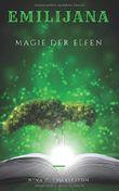 Emilijana - Magie der Elfen