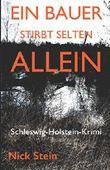 Ein Bauer stirbt selten allein: Schleswig-Holstein-Krimi
