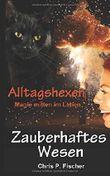 """Buch in der Ähnliche Bücher wie """"Zauber der Freundschaft: Alltagshexen - Magie mitten im Leben (Hexenlichtung 3)"""" - Wer dieses Buch mag, mag auch... Liste"""