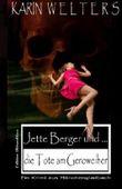 Jette Berger und die Tote am Geroweiher (Volume 1) (German Edition)