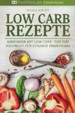 Low Carb Rezepte: Abnehmen mit Low Carb - Das Diät Kochbuch für gesunde Ernährung (Low Carb Rezepte, Kochen, Rezepte zum Abnehmen, Rezepte ohne Kohlenhydrate)