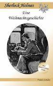 Eine Weihnachtsgeschichte: Ein Sherlock Holmes Abenteuer (Francis London's Sherlock Holmes)