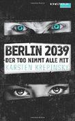 Der Tod nimmt alle mit: Berlin 2039