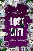 Lost City 2.0 - Gefährliche Entscheidung