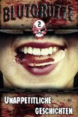 Blutgruetze 2: Unappetitliche Geschichten