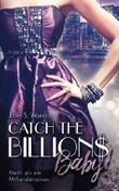 Catch the Billions, Baby!