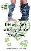 Liebe, Sex und andere Probleme: Drei Kurzromane in einem Band