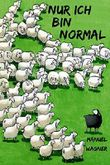 Nur ich bin normal