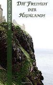 Die Freiheit der Highlands: Kurzgeschichtenzyklus