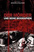 Der Mörder und seine Biographen