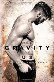 The Gravity of Us (The Elements Series) (Volume 4)