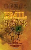 Emil auf den Spuren Einsteins: Ein Opa erklärt seinem Enkel die Grundlagen der Physik