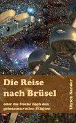 Die Reise nach Brüsel: oder die Suche nach den geheimnisvollen Städten