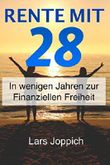 Rente mit 28: In wenigen Jahren zur Finanziellen Freiheit