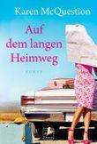 Auf dem langen Heimweg: Roman