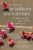 In Search of Buddha's Daughters: The Hidden Lives and Fearless Work of Buddhist Nuns