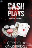 Cash Plays (Seven of Spades Book 3)
