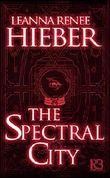 The Spectral City (A Spectral City Novel)