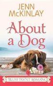 About a Dog: A Bluff Point Romance